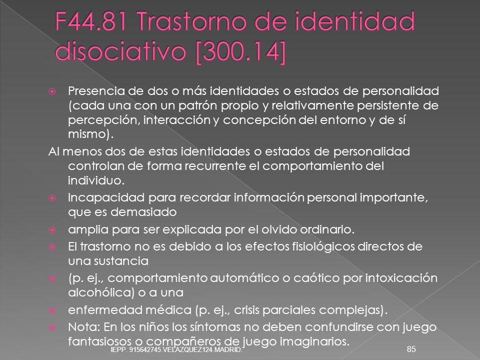 F44.81 Trastorno de identidad disociativo [300.14]